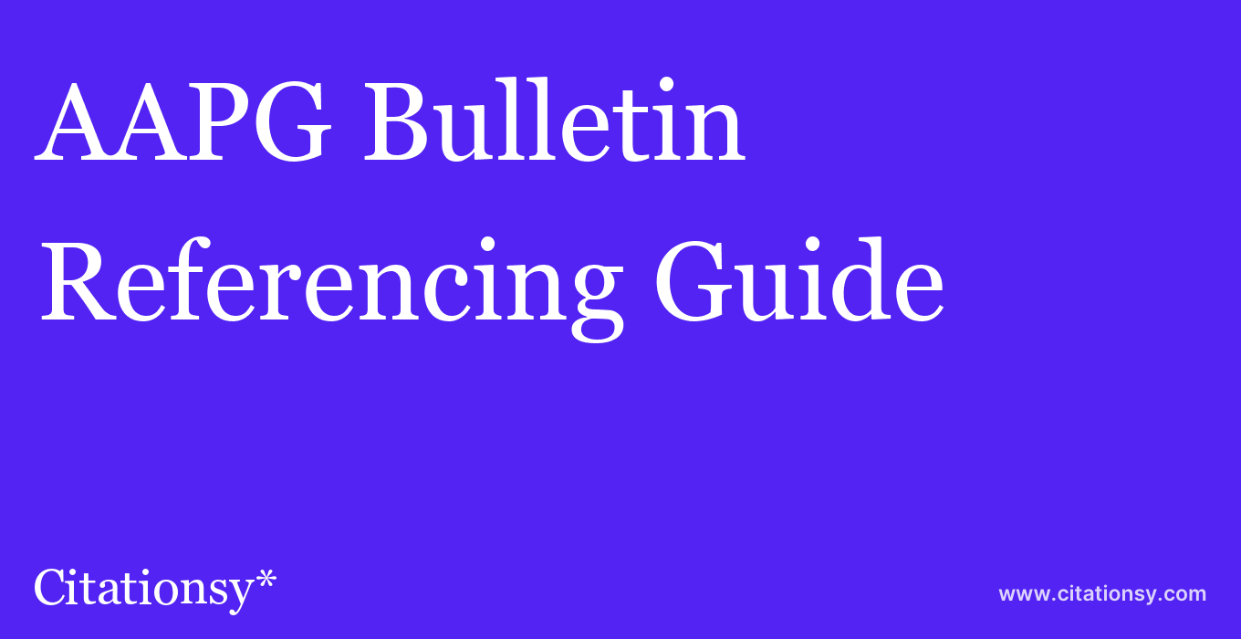 cite AAPG Bulletin  — Referencing Guide