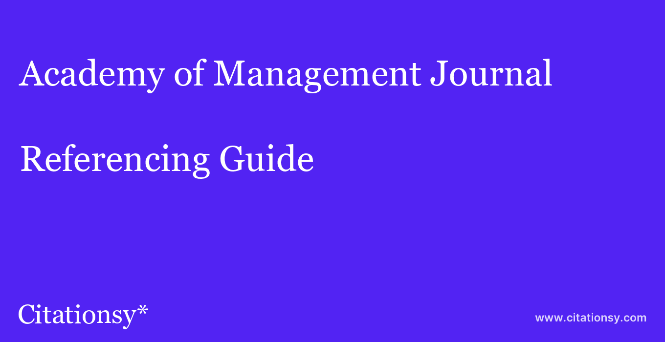cite Academy of Management Journal  — Referencing Guide
