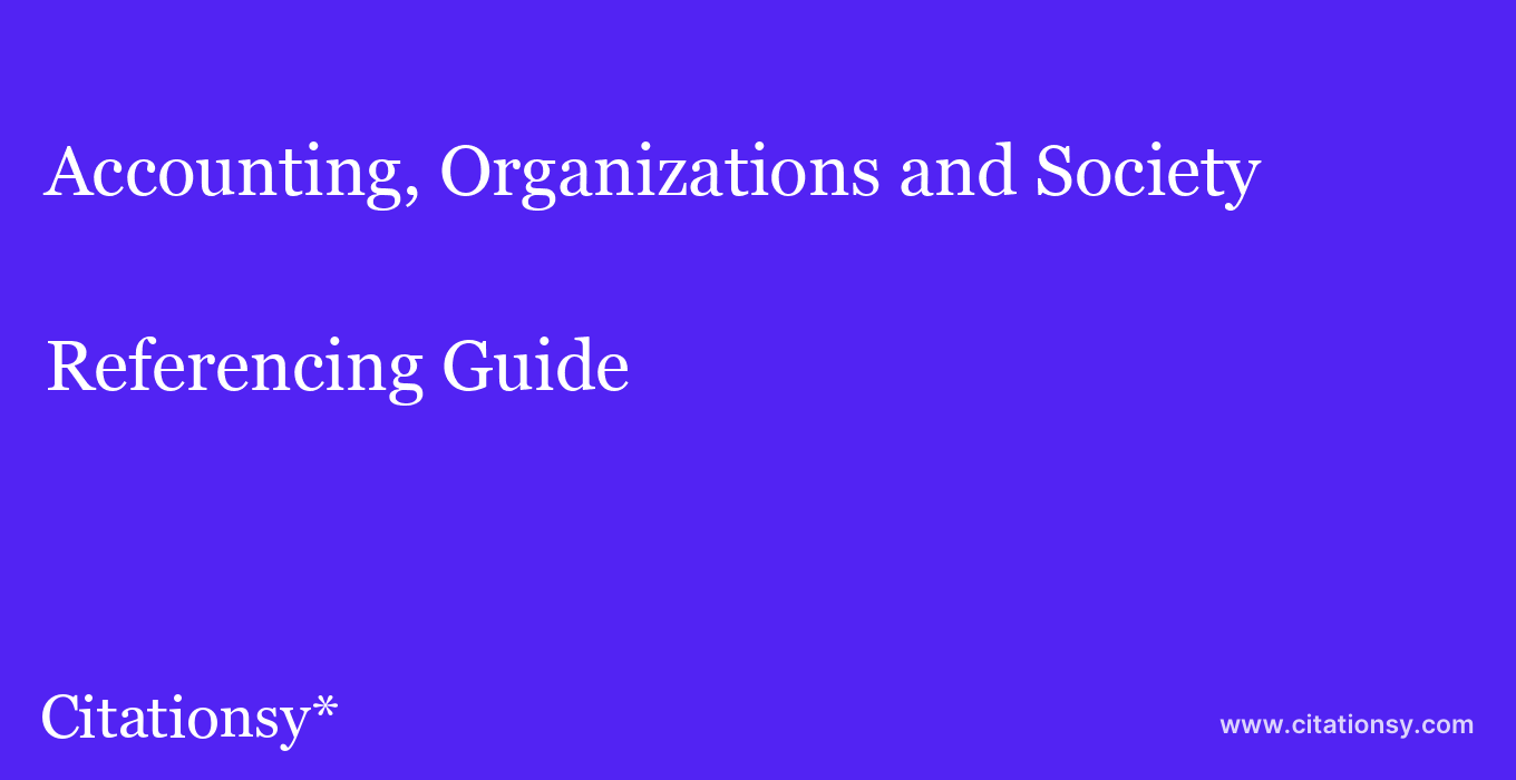 cite Accounting, Organizations and Society  — Referencing Guide