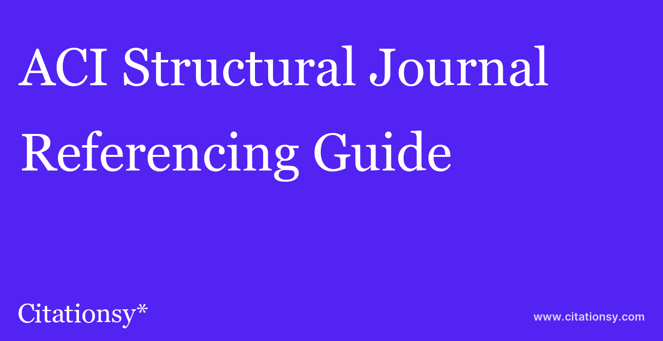 cite ACI Structural Journal  — Referencing Guide