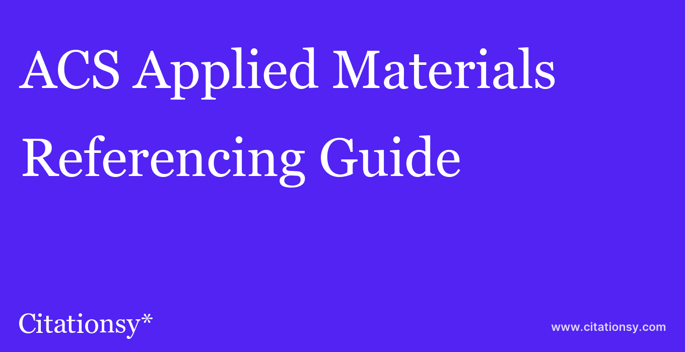cite ACS Applied Materials & Interfaces  — Referencing Guide