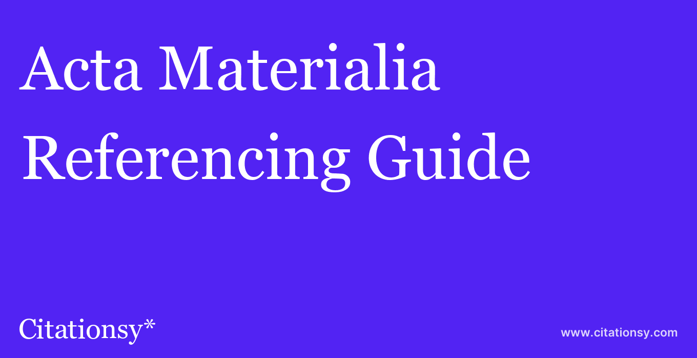 cite Acta Materialia  — Referencing Guide