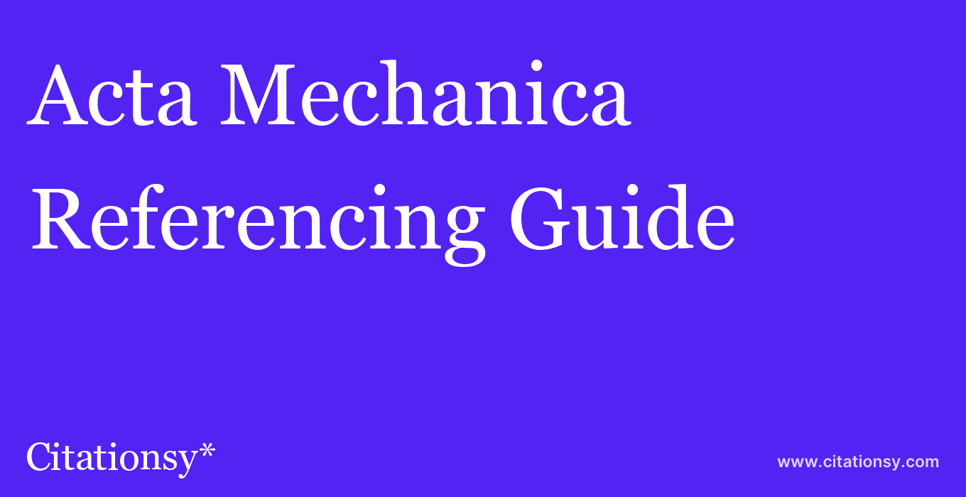 cite Acta Mechanica  — Referencing Guide