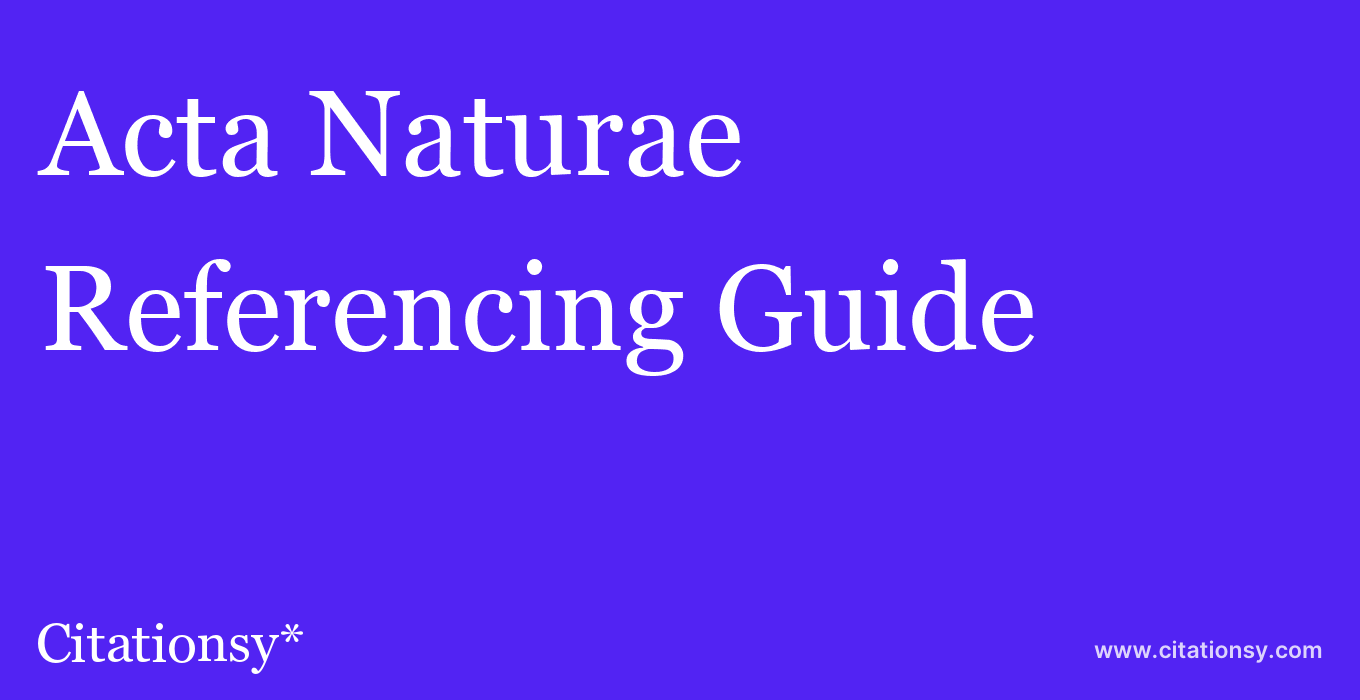 cite Acta Naturae  — Referencing Guide