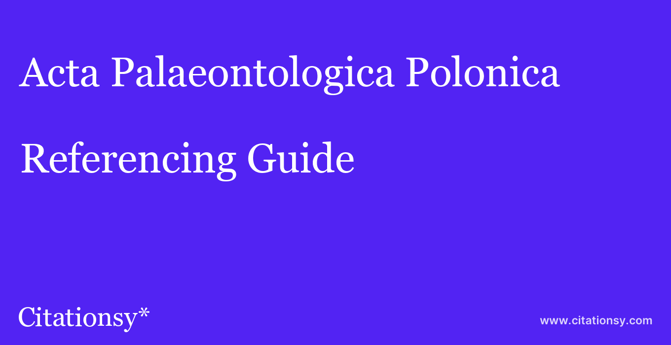 cite Acta Palaeontologica Polonica  — Referencing Guide