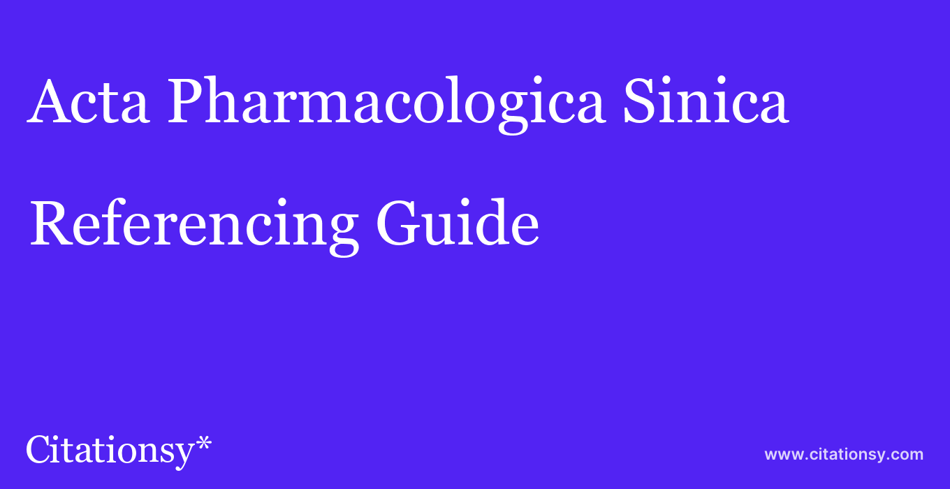 cite Acta Pharmacologica Sinica  — Referencing Guide