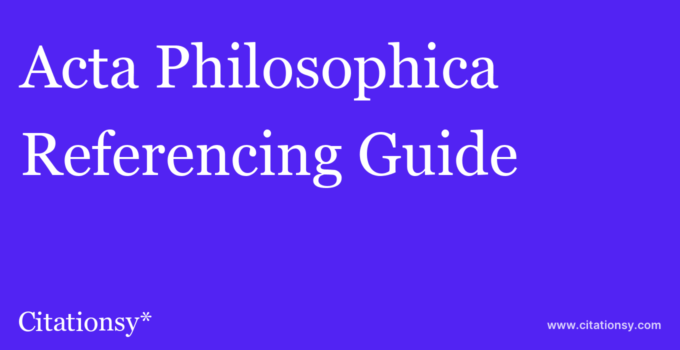 cite Acta Philosophica  — Referencing Guide