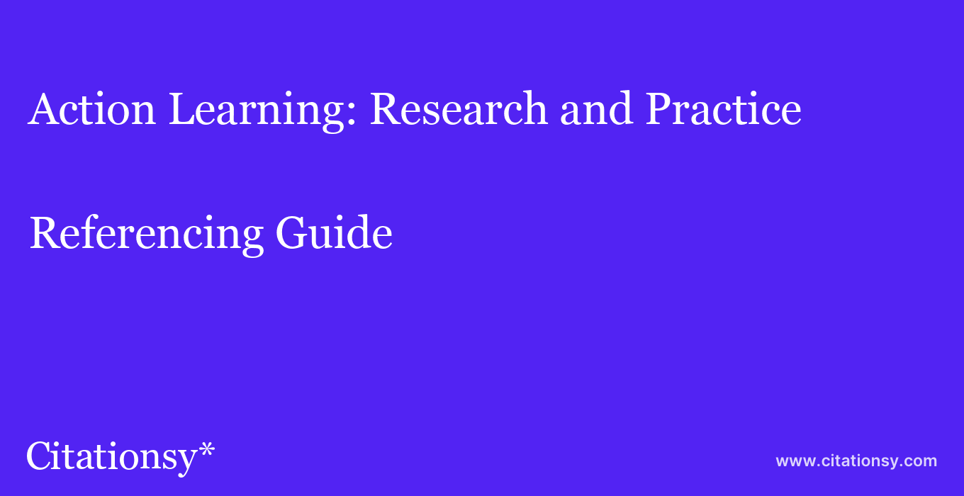 cite Action Learning: Research and Practice  — Referencing Guide