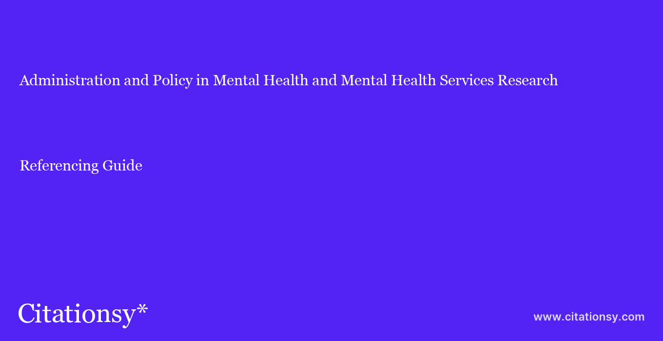 Administration and Policy in Mental Health and Mental ...