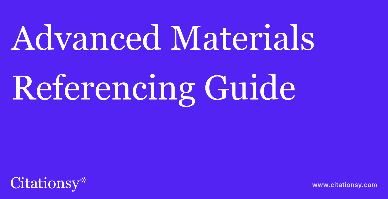 cite Advanced Materials  — Referencing Guide
