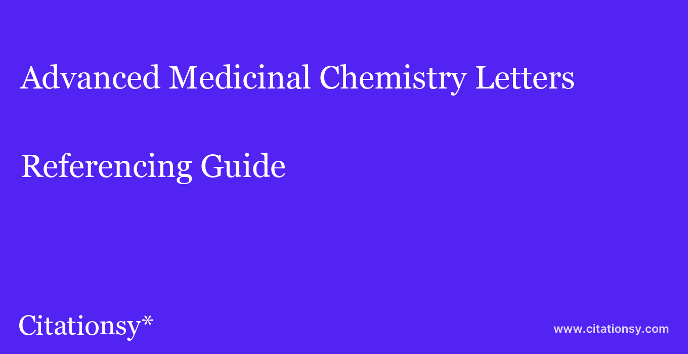 cite Advanced Medicinal Chemistry Letters  — Referencing Guide