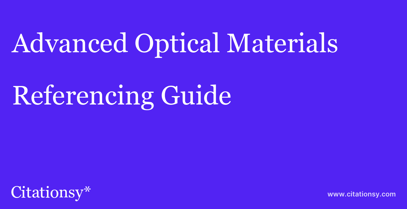 cite Advanced Optical Materials  — Referencing Guide