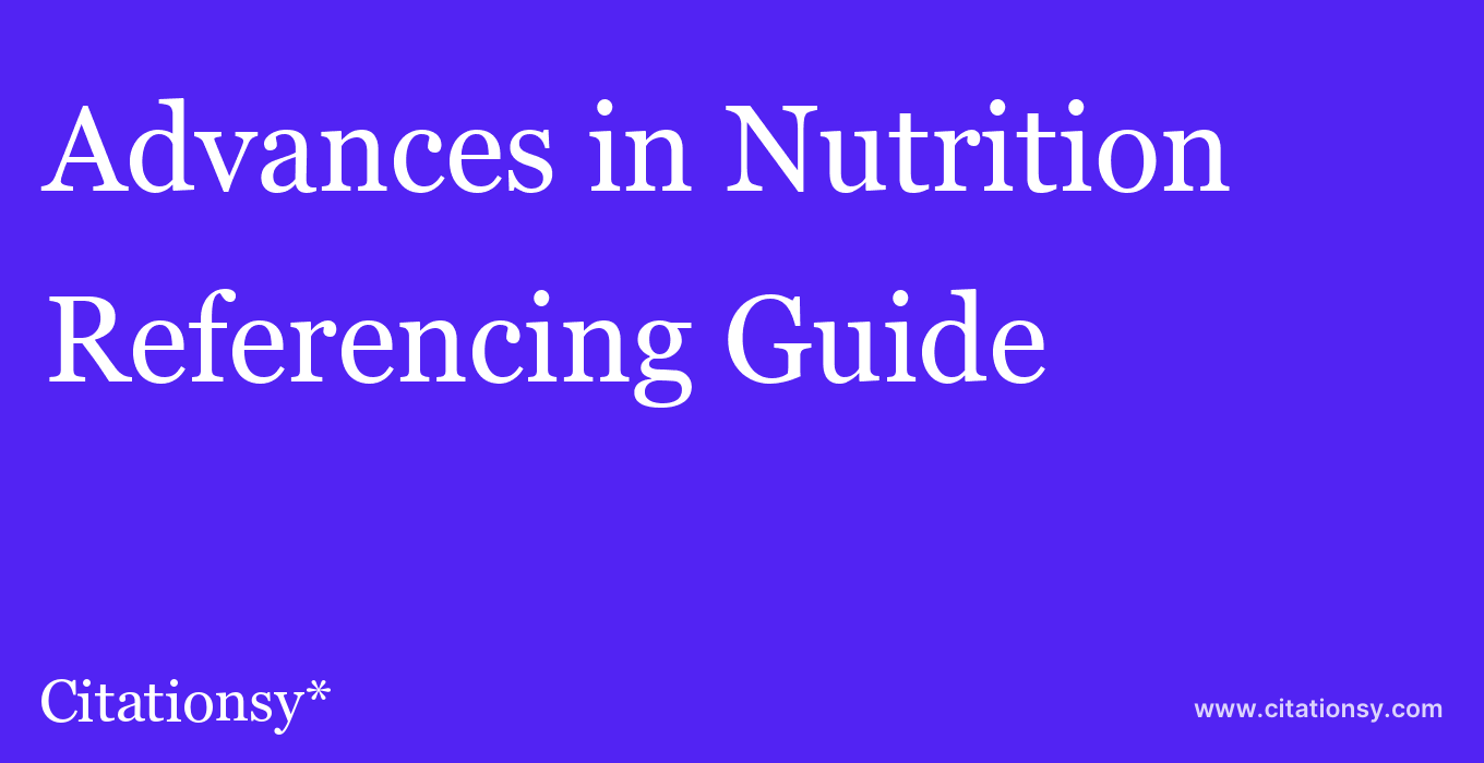 cite Advances in Nutrition  — Referencing Guide