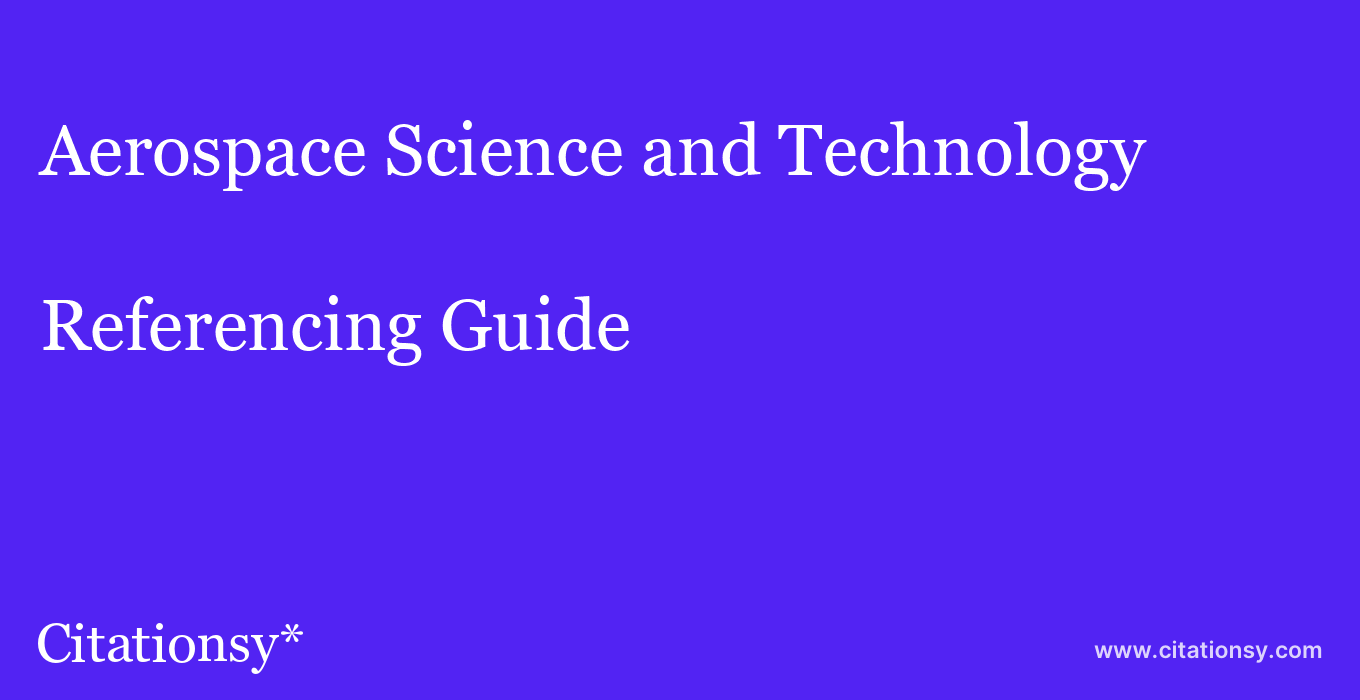 cite Aerospace Science and Technology  — Referencing Guide