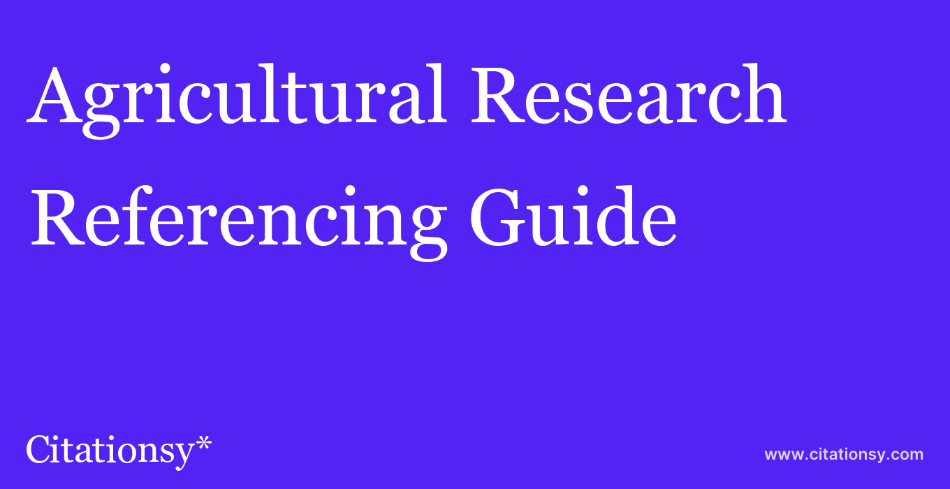 cite Agricultural Research  — Referencing Guide