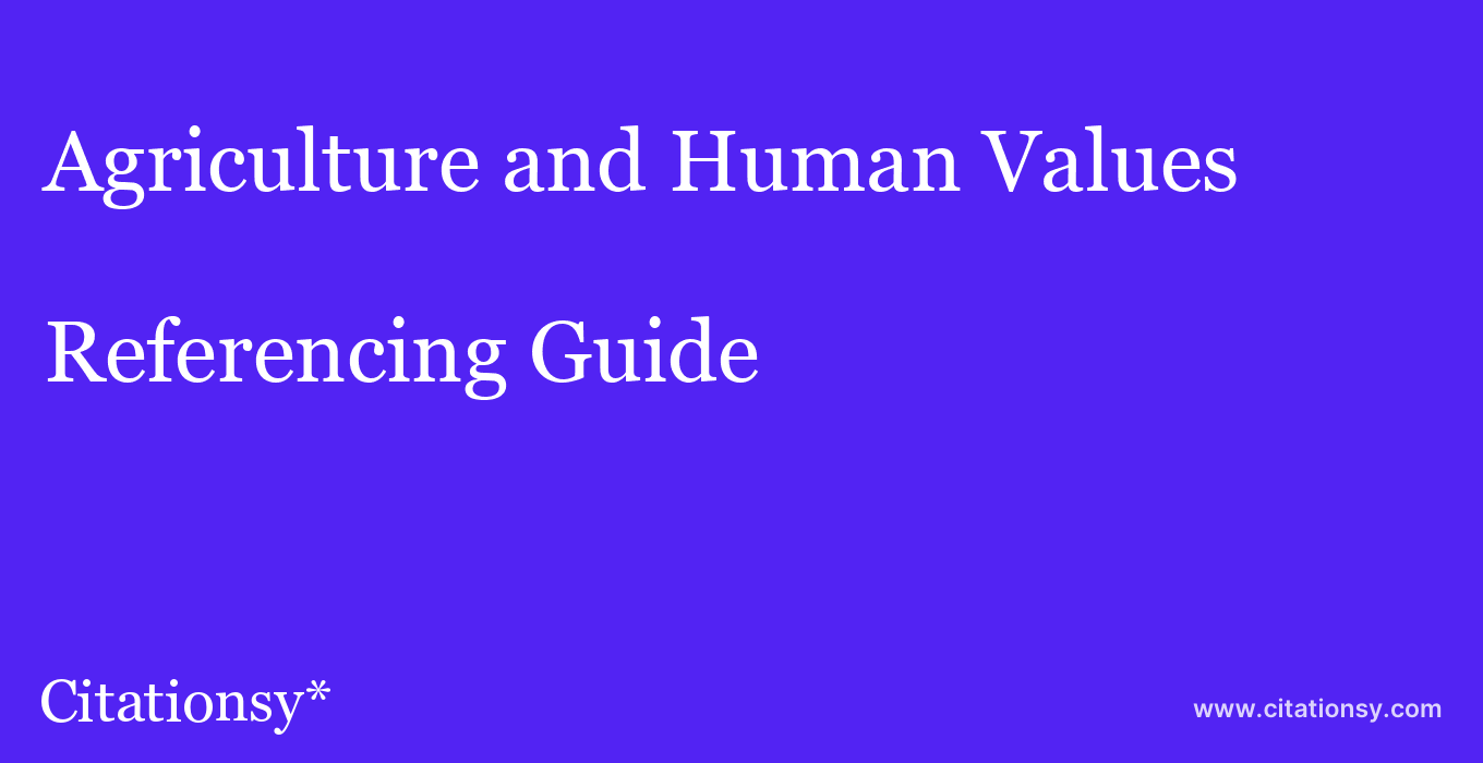cite Agriculture and Human Values  — Referencing Guide