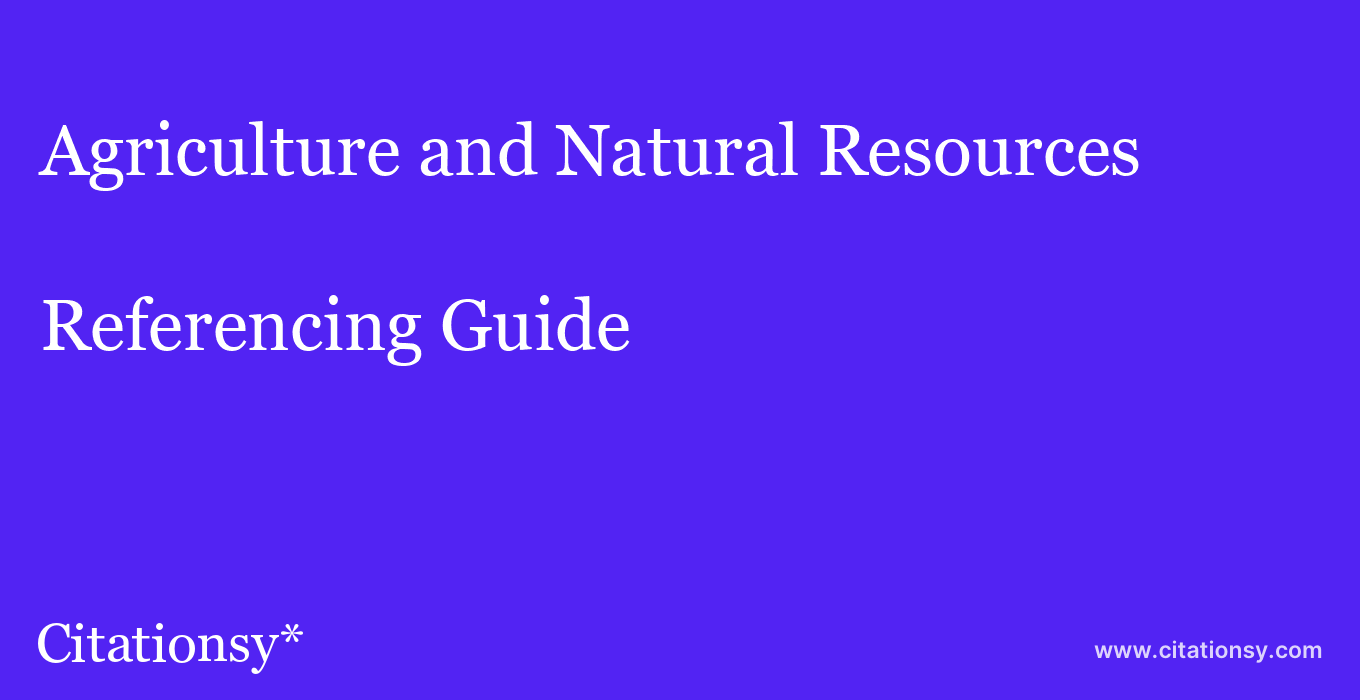 cite Agriculture and Natural Resources  — Referencing Guide