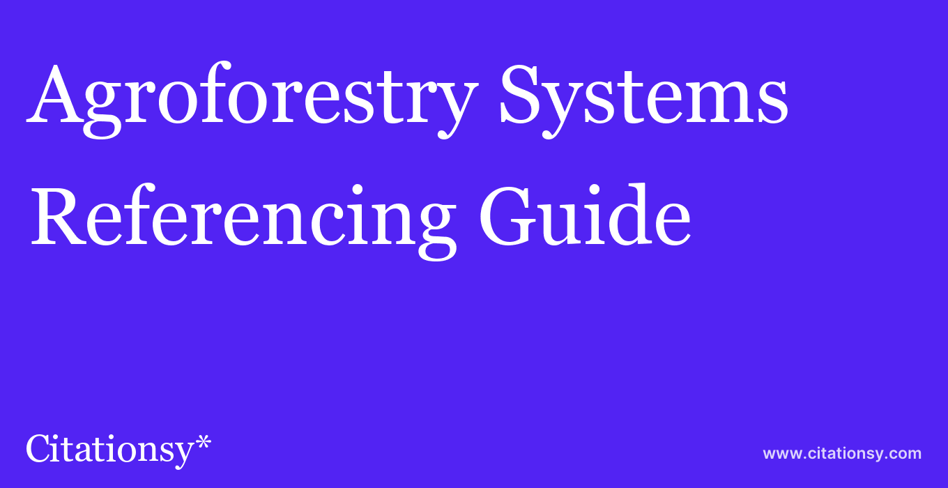 cite Agroforestry Systems  — Referencing Guide