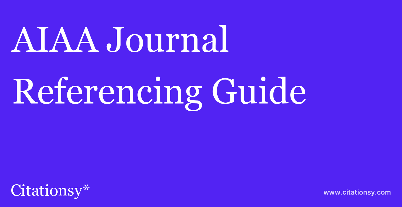 cite AIAA Journal  — Referencing Guide