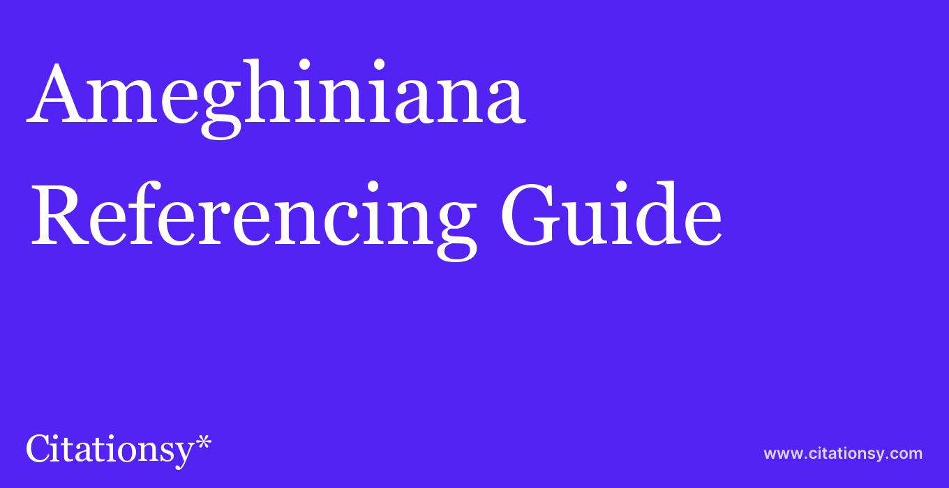 cite Ameghiniana  — Referencing Guide