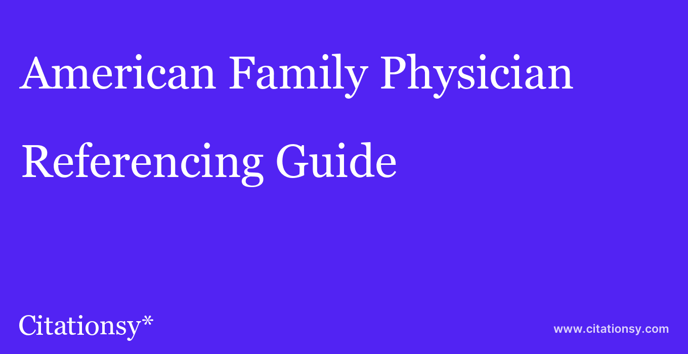 cite American Family Physician  — Referencing Guide
