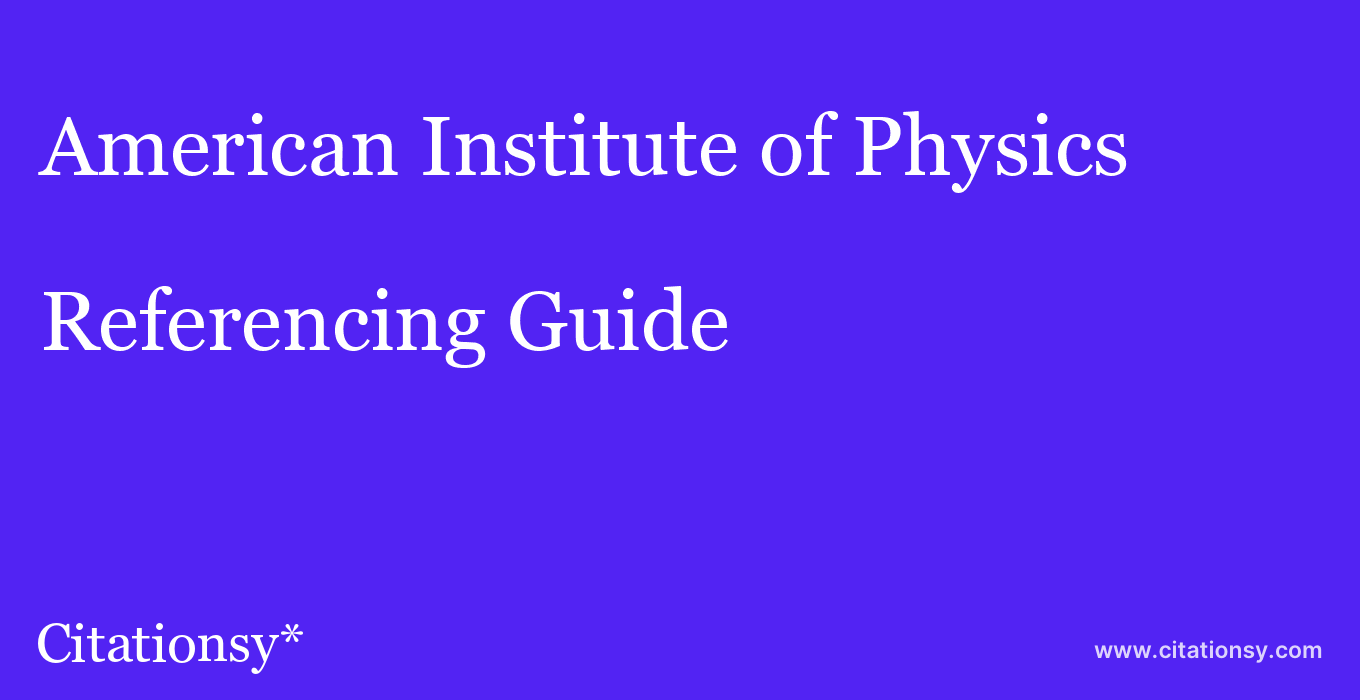 cite American Institute of Physics  — Referencing Guide