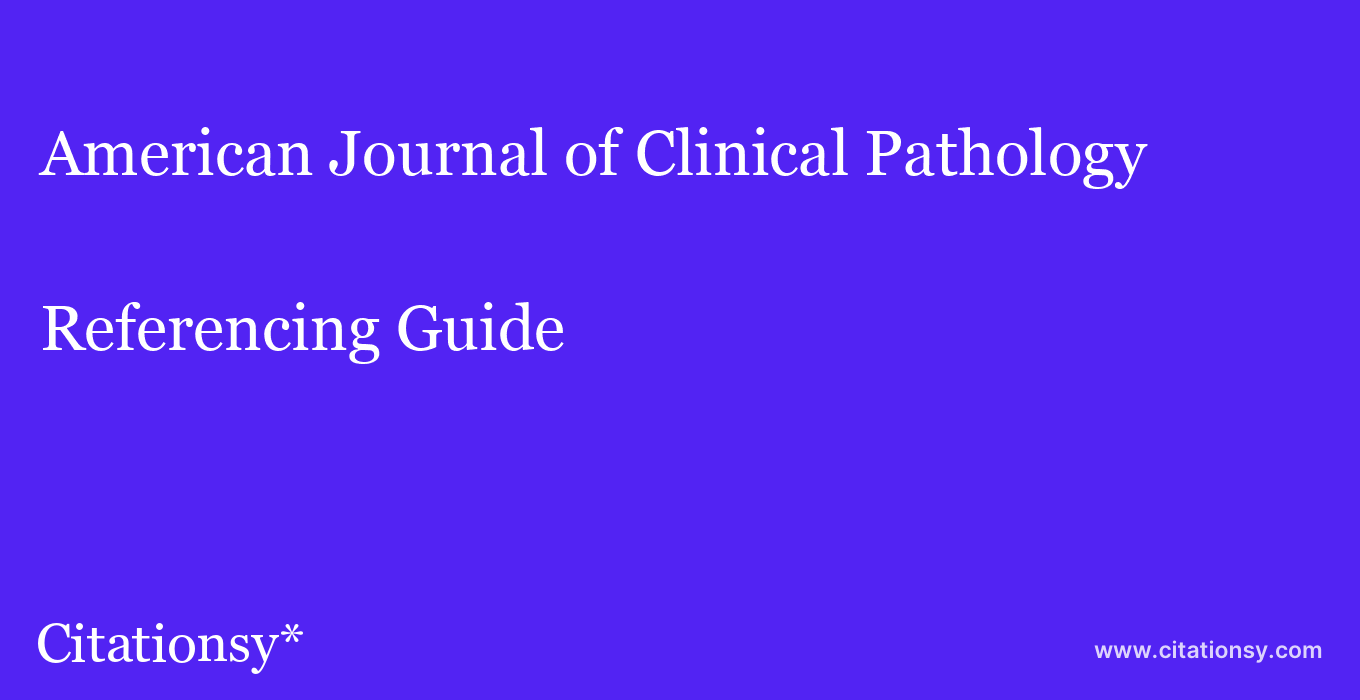 cite American Journal of Clinical Pathology  — Referencing Guide