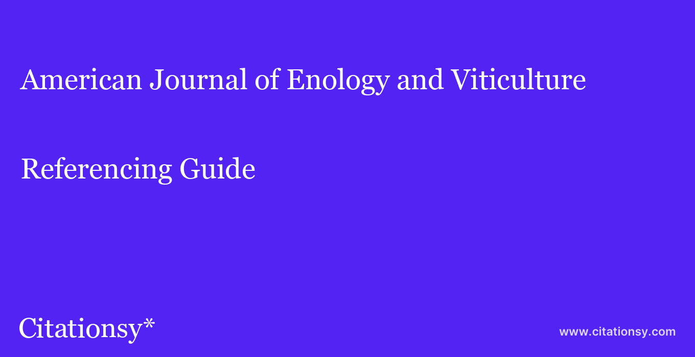 cite American Journal of Enology and Viticulture  — Referencing Guide