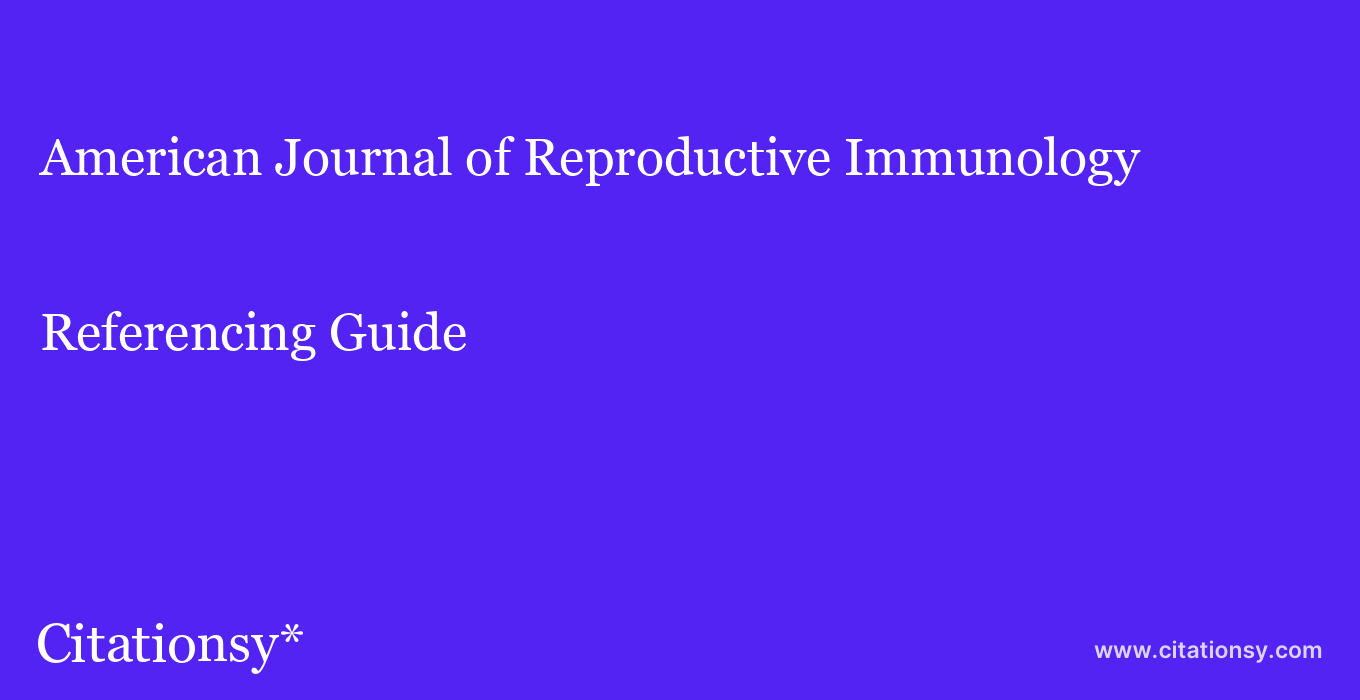 cite American Journal of Reproductive Immunology  — Referencing Guide