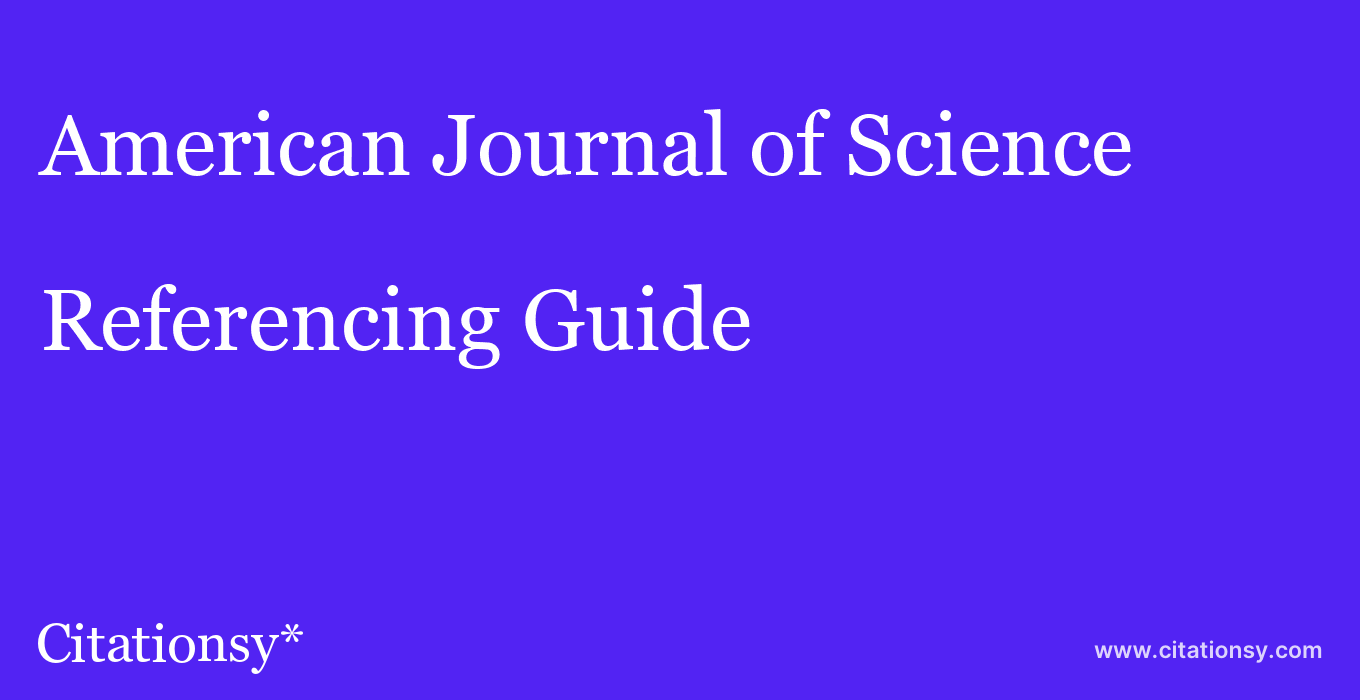 cite American Journal of Science  — Referencing Guide
