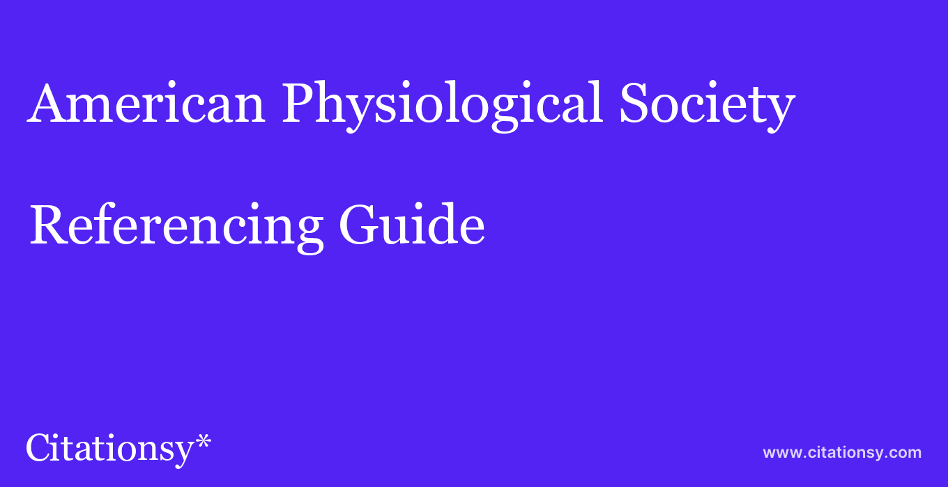 cite American Physiological Society  — Referencing Guide