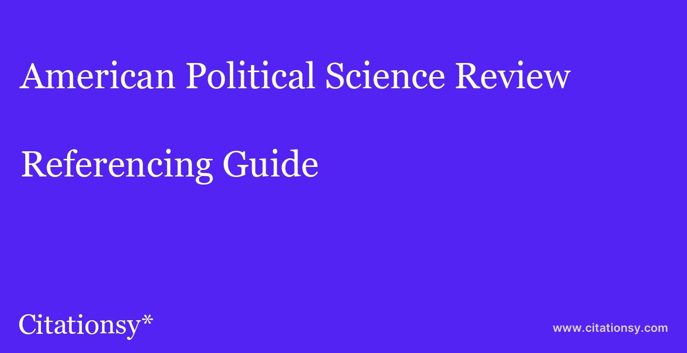 cite American Political Science Review  — Referencing Guide