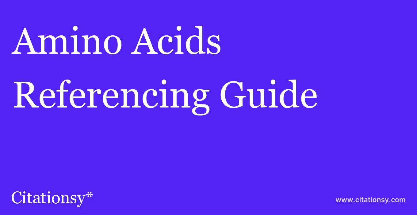 cite Amino Acids  — Referencing Guide