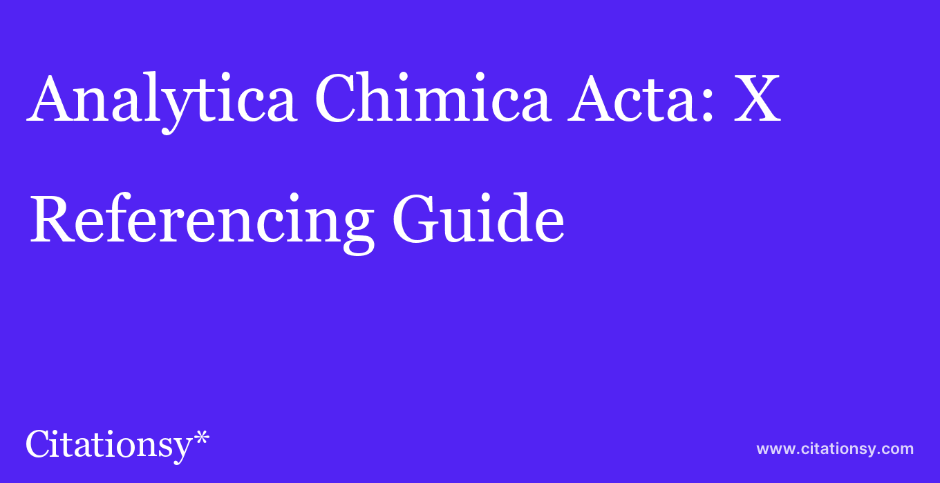 cite Analytica Chimica Acta: X  — Referencing Guide