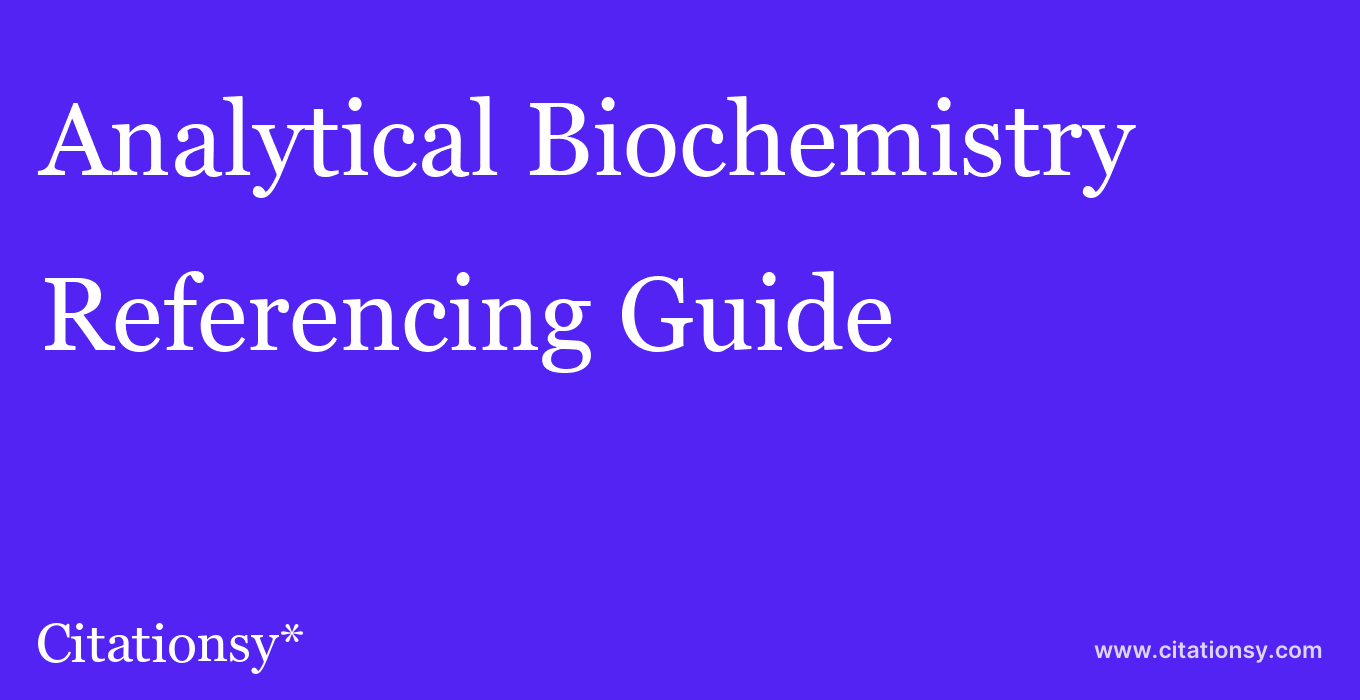 cite Analytical Biochemistry  — Referencing Guide