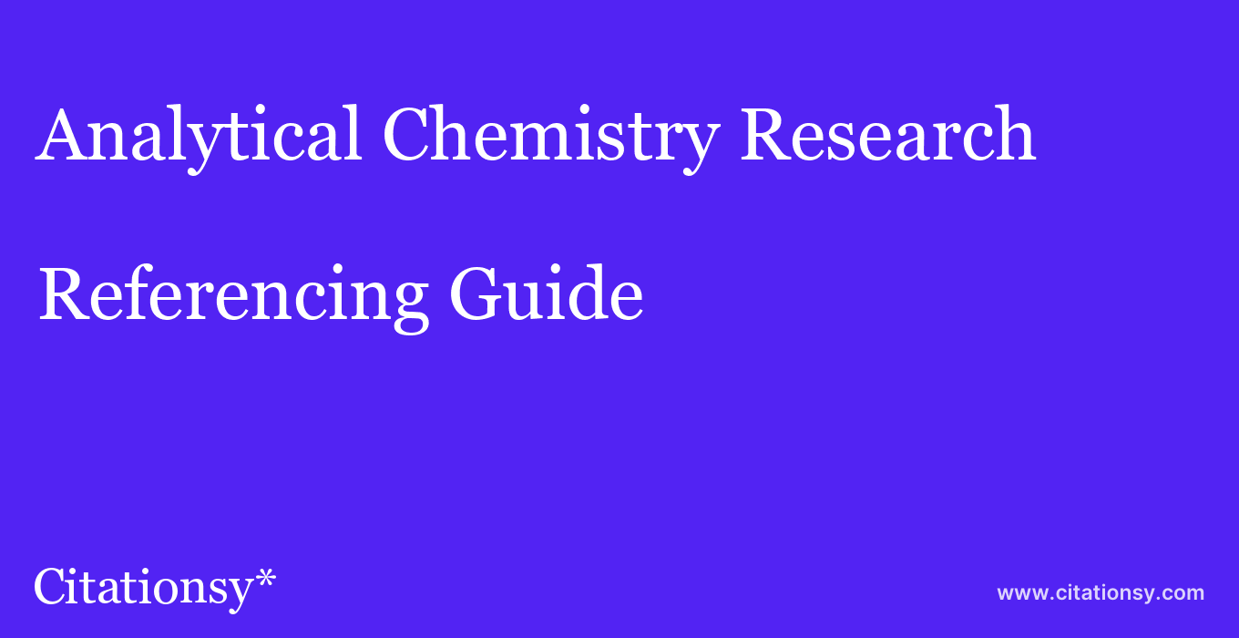 cite Analytical Chemistry Research  — Referencing Guide