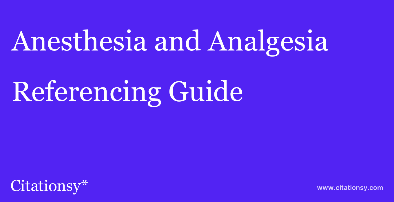 cite Anesthesia and Analgesia  — Referencing Guide