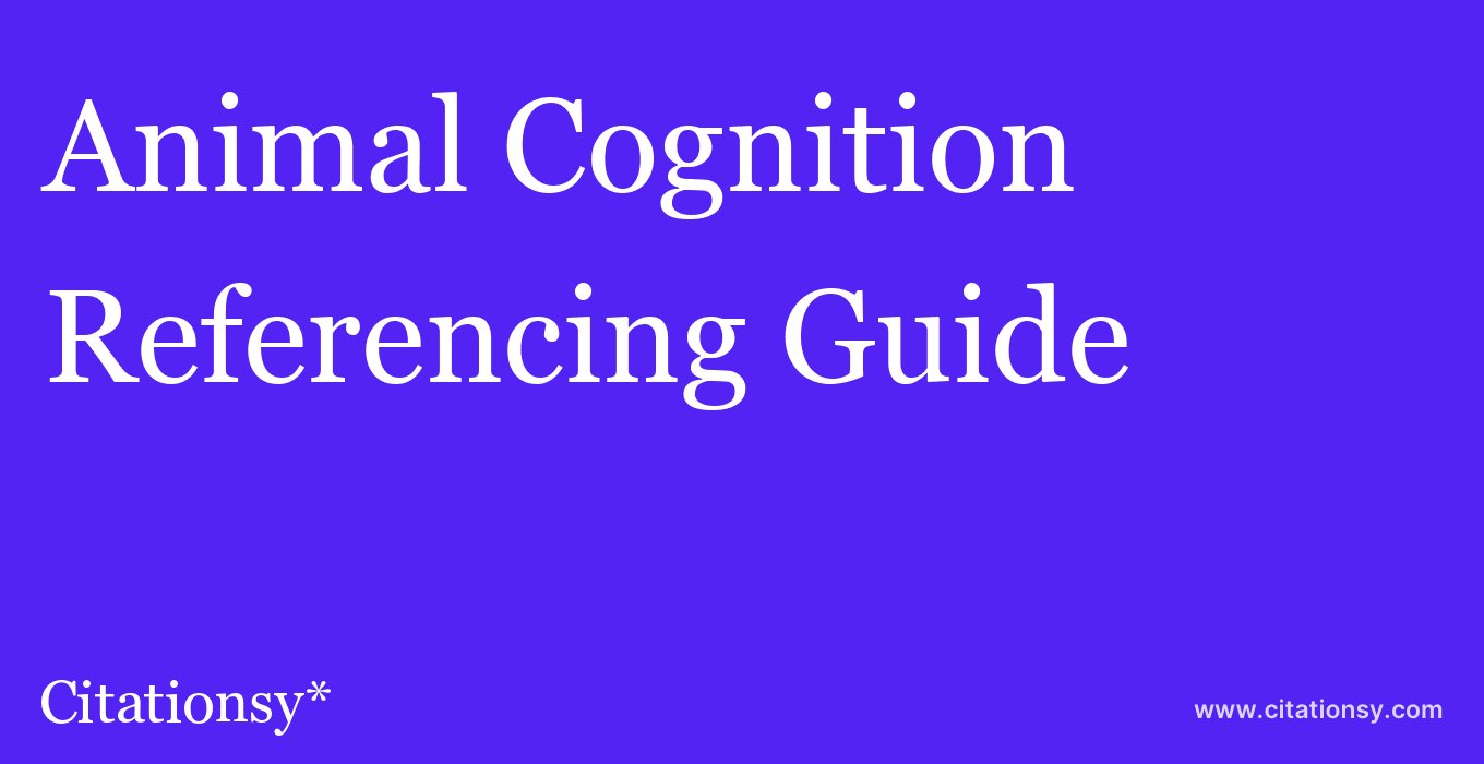 cite Animal Cognition  — Referencing Guide