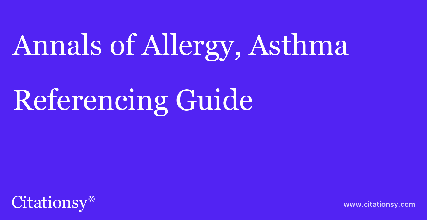cite Annals of Allergy, Asthma & Immunology  — Referencing Guide