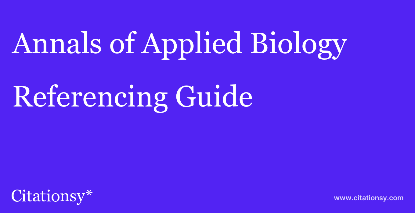 cite Annals of Applied Biology  — Referencing Guide