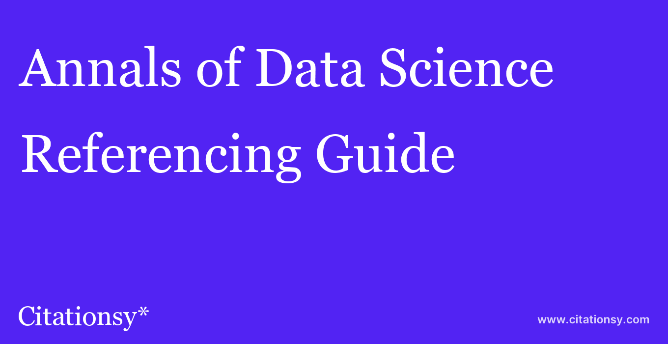 cite Annals of Data Science  — Referencing Guide