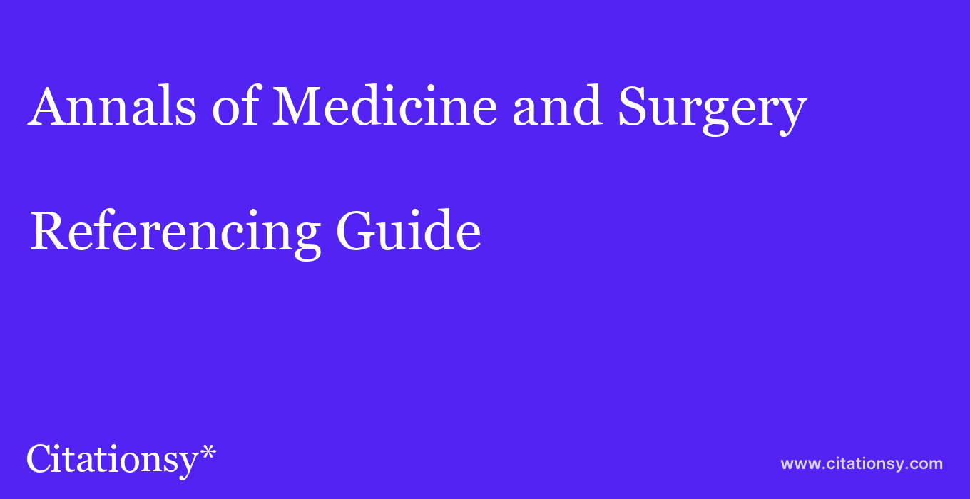 cite Annals of Medicine and Surgery  — Referencing Guide