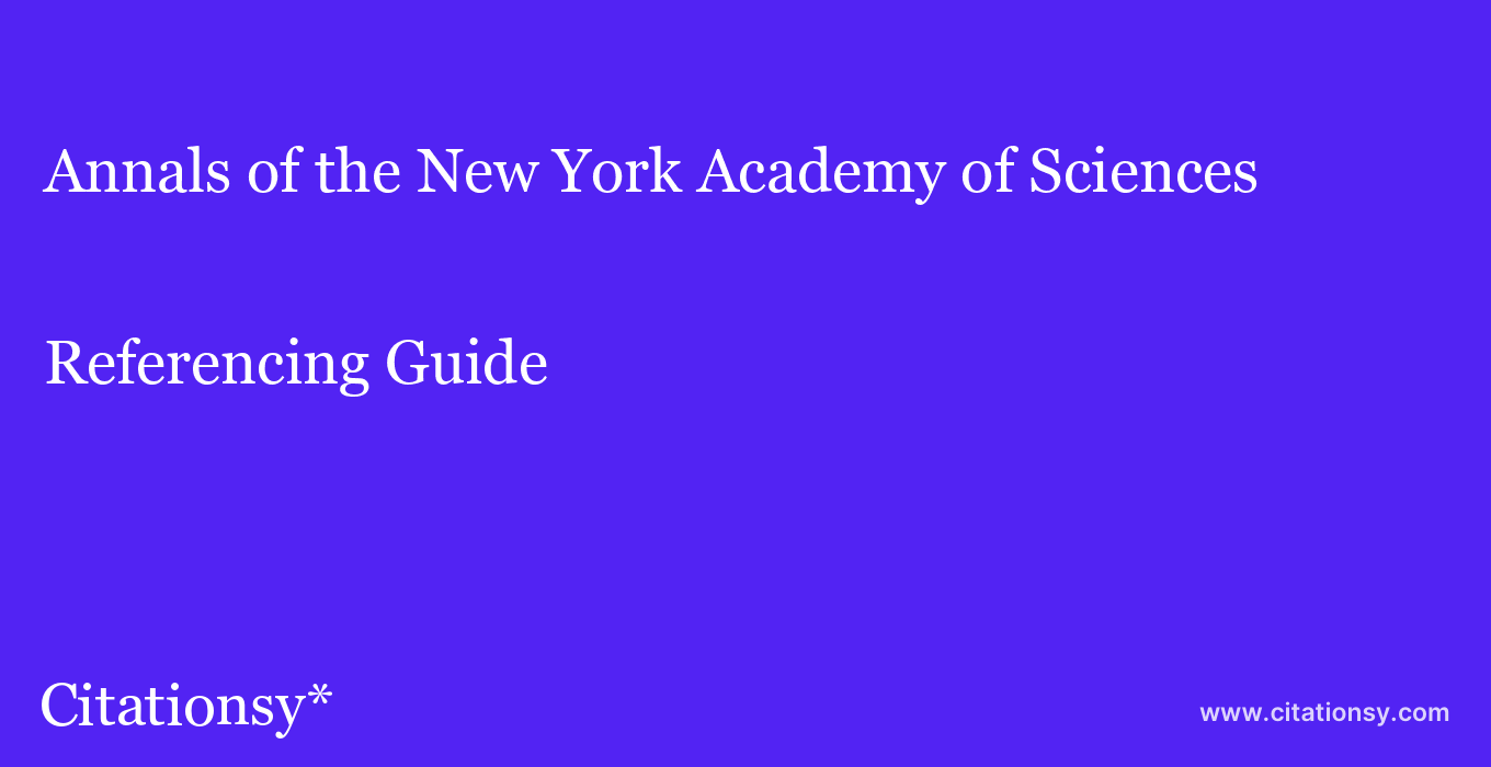 cite Annals of the New York Academy of Sciences  — Referencing Guide
