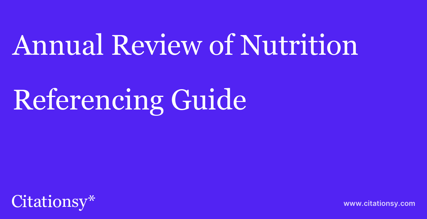 cite Annual Review of Nutrition  — Referencing Guide