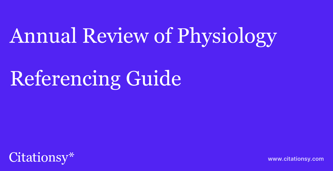 cite Annual Review of Physiology  — Referencing Guide
