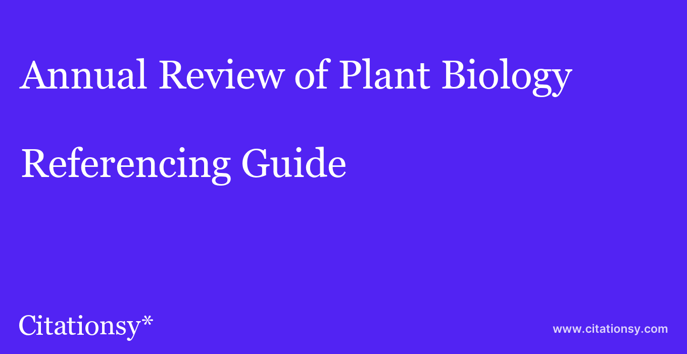 cite Annual Review of Plant Biology  — Referencing Guide