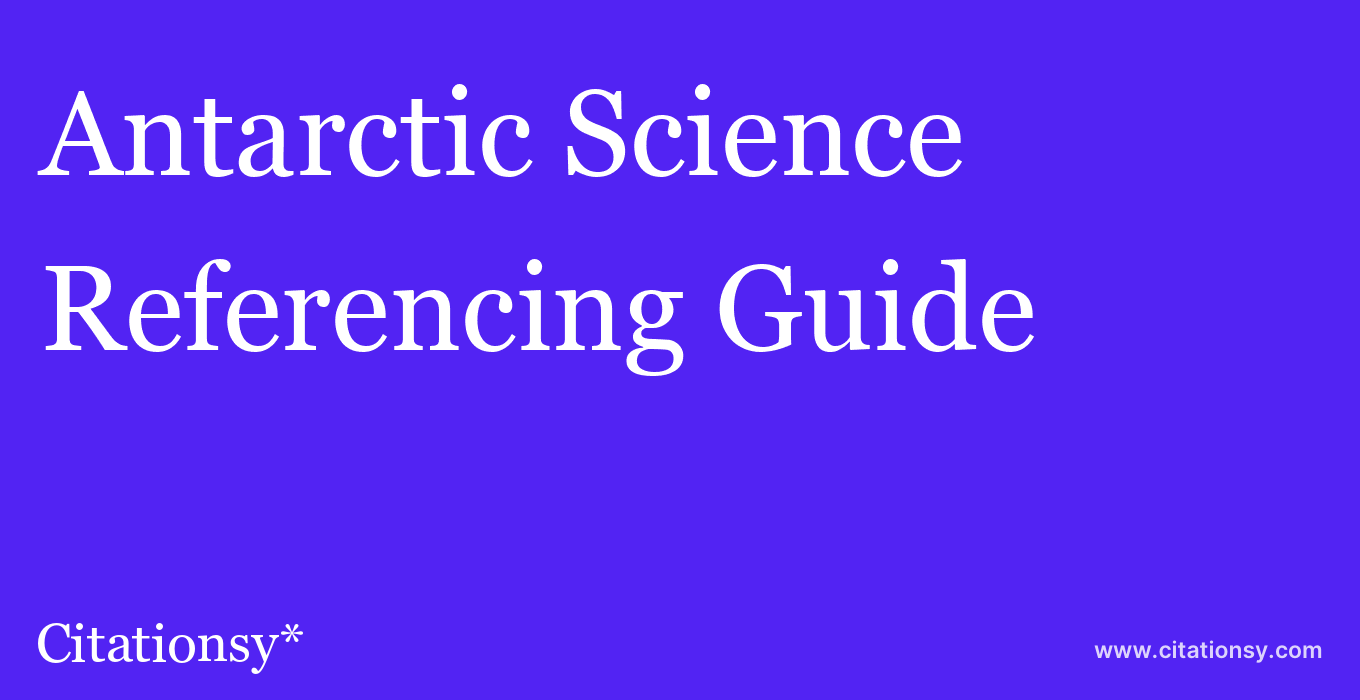 cite Antarctic Science  — Referencing Guide