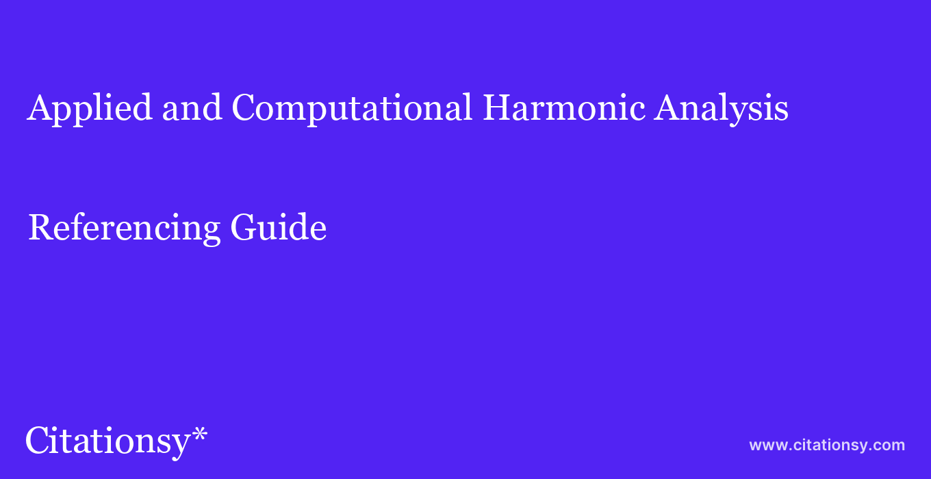 cite Applied and Computational Harmonic Analysis  — Referencing Guide