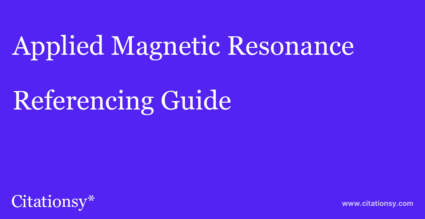 cite Applied Magnetic Resonance  — Referencing Guide