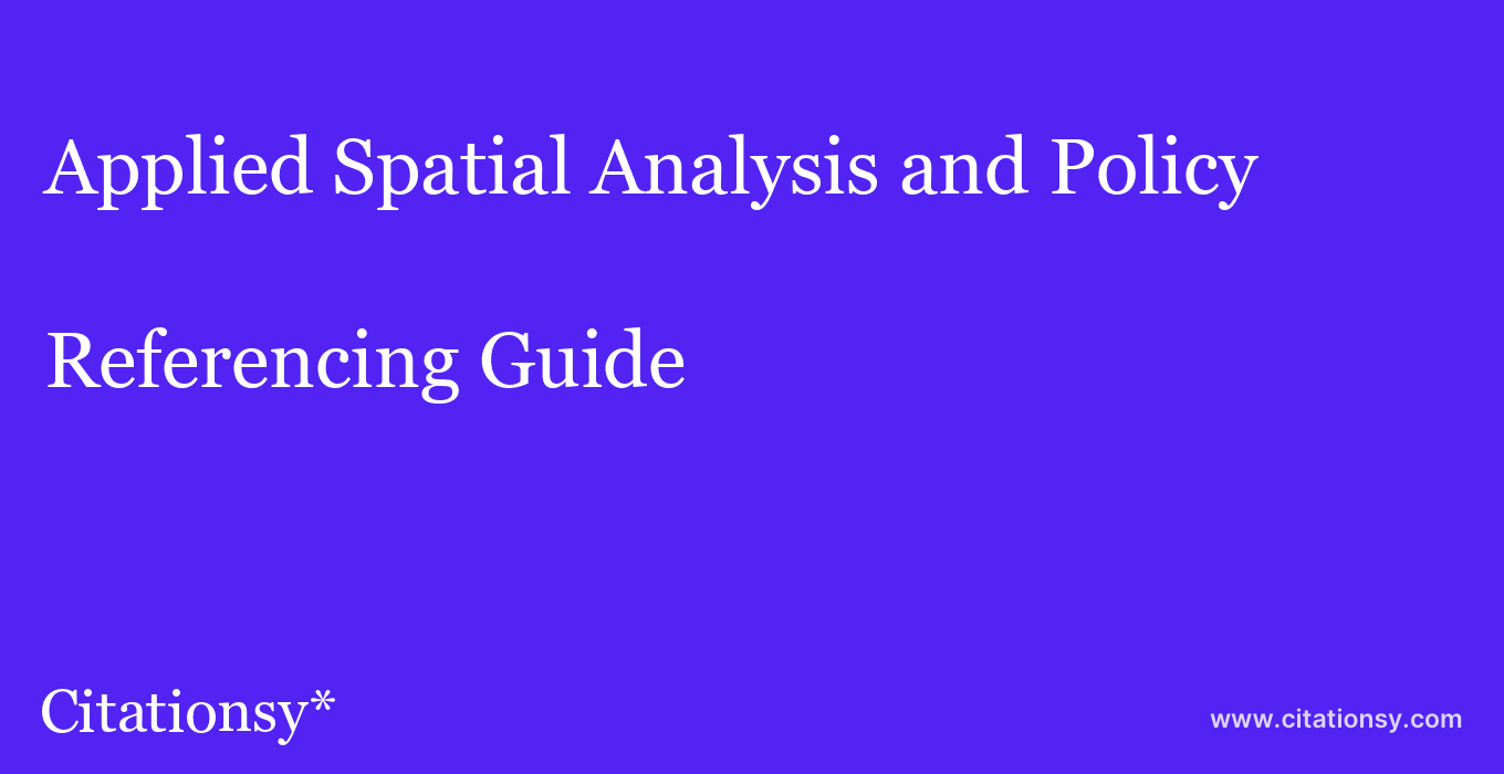 cite Applied Spatial Analysis and Policy  — Referencing Guide
